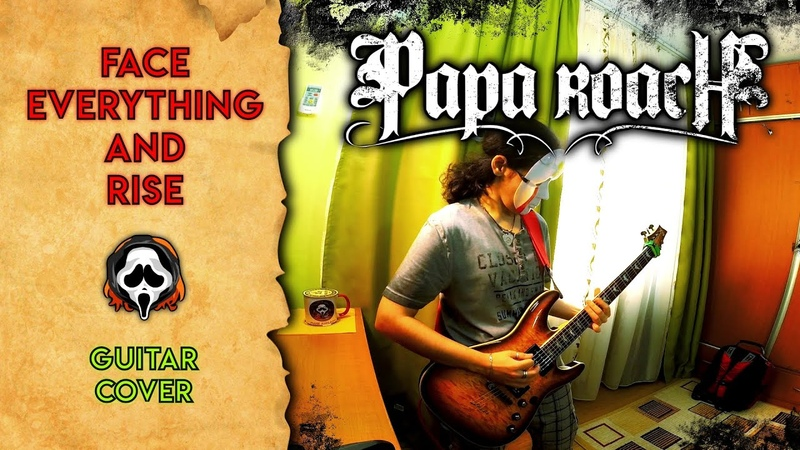 Papa Roach Face Everything And Rise F E A R guitar cover by mike KidLazy tab
