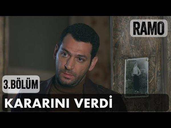 Ramo Kararını Verdi | Ramo 3. Bölüm