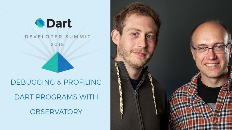 Debugging and Profiling Dart Programs with Observatory Dart Developer Summit 2015