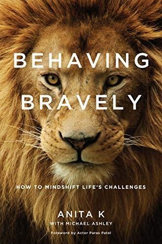 Behaving Bravely  How to Mindshift Life s Challenges