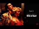 Дикие Сердцем - Wild At Heart (1990 David Keith Lynch) Часть 2