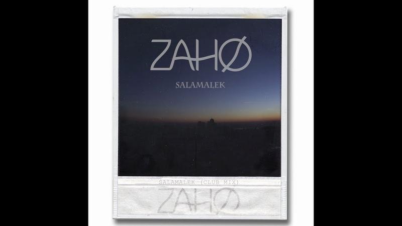 ZAHO Salamalek Club mix