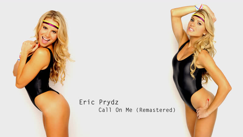 Eric Prydz – Call On Me (Remastered)