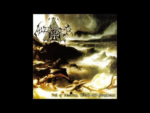 Avanger-Fall Of Devotion,Wrath And Blasphemy (Full Album)