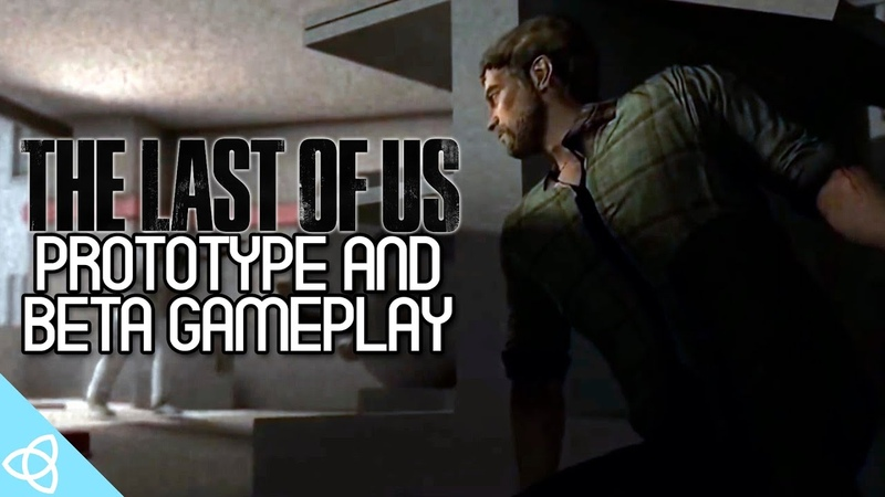 The Last of US Early Prototype and Beta Gameplay