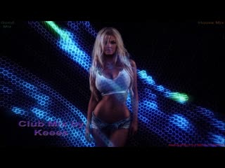 Club Mix by Keees [House Mix] ( █▬█ █ ▀█▀ Audio-Video by  - HD)