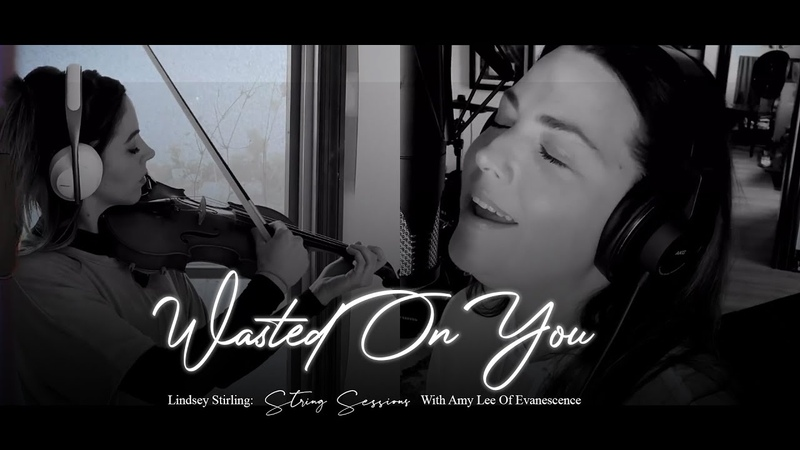 Amy Lee ft Lindsey Stirling Wasted On You String Sessions