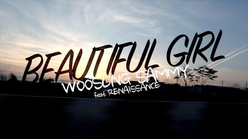 Woosung Sammy (김우성) feat. Renaissance - Beautiful Girl M/V [director's cut] [J.WON.K]