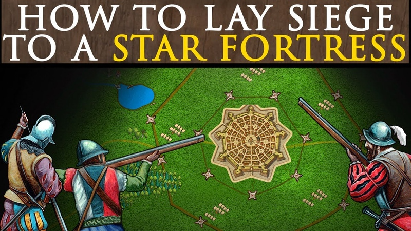 How To Lay Siege To A Star Fortress In The 16th and Early 17th Century Early Modern Warfare