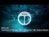 Melodic Techno Mix 2019 Special 10K Subscribers Ben C &amp Kalsx , Worakls , Boris Brejcha