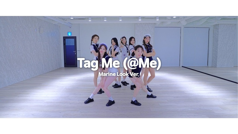 Weeekly 위클리 Tag Me @Me Choreography Video Marine Look Ver
