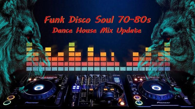 Funk Disco Soul 70-80s (Dance House Mix Update)