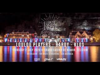 Loulou Players  Music Please Goes Stream #4 / Grand Casino de Namur, BELGIUM (02/07/2020)