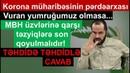 KORONA MÜHARİBƏSİ - Təhdidə təhdilə cavab - MBH üzvlərinə qarşı təzyiqlərə son!