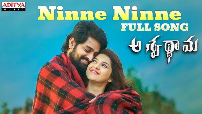 Ninne Ninne Full Song Aswathama Movie Naga Shaurya Mehreen Sricharan Pakala Armaan Malik