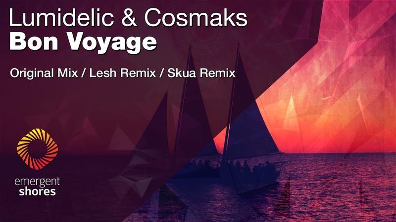 Lumidelic Cosmaks Bon Voyage Lesh Remix Emergent Shores