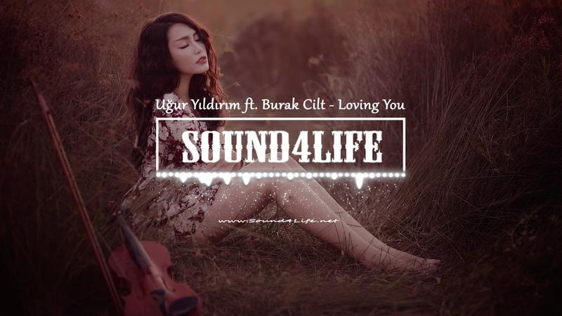 Ugur Yildirim feat Burak Cilt Loving You Original Mix