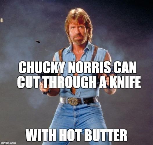 Чак Норрис может разрезать нож горячим маслом
