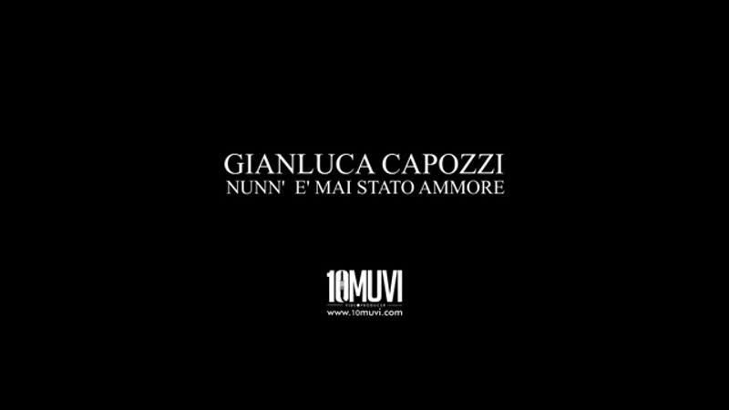 Gianluca Capozzi Nunn' e' maje stato ammore