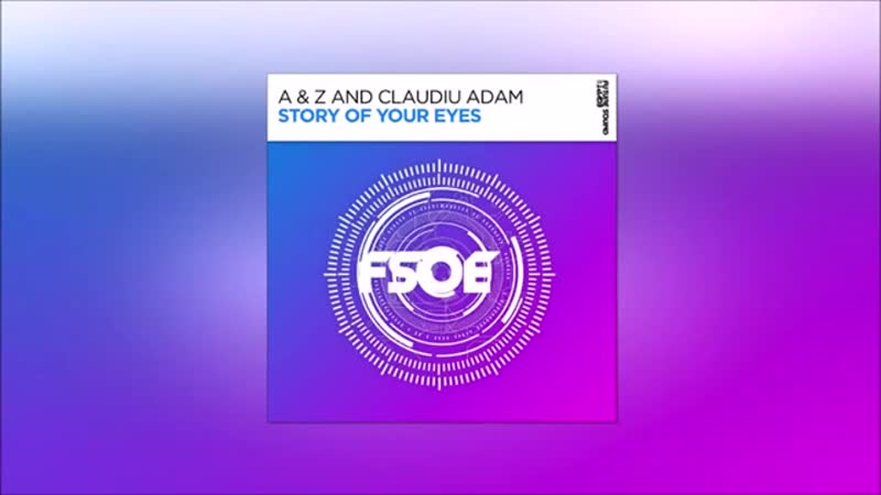 A Z and Claudiu Adam - Story Of Your Eyes (Extended Mix)