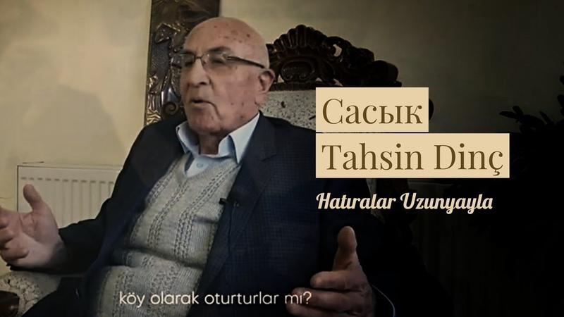 Сасык Tahsin Dinç - Sasıkhable | Memories ГукъэкIыжхэр Hatıralar Uzunyayla 5