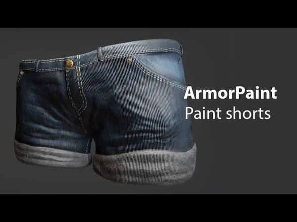 ArmorPaint Paint shorts PBR material