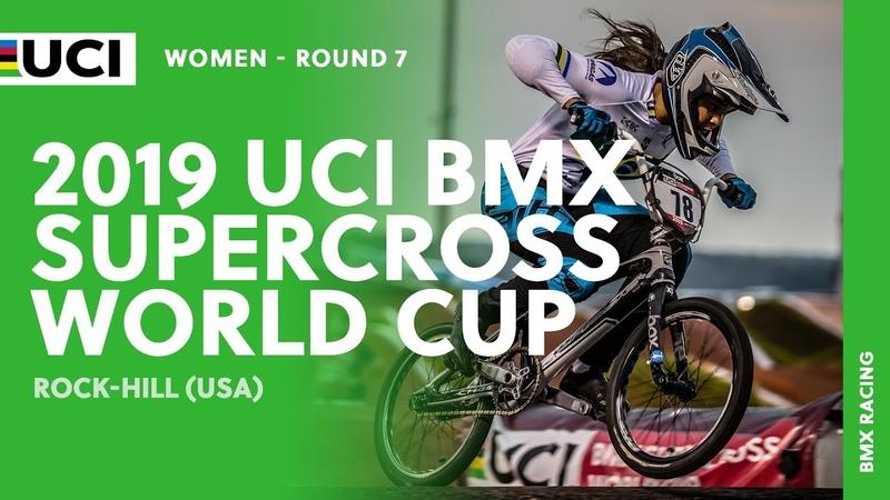 2019 UCI BMX SX World Cup - Rock Hill (USA) / Women Round 7