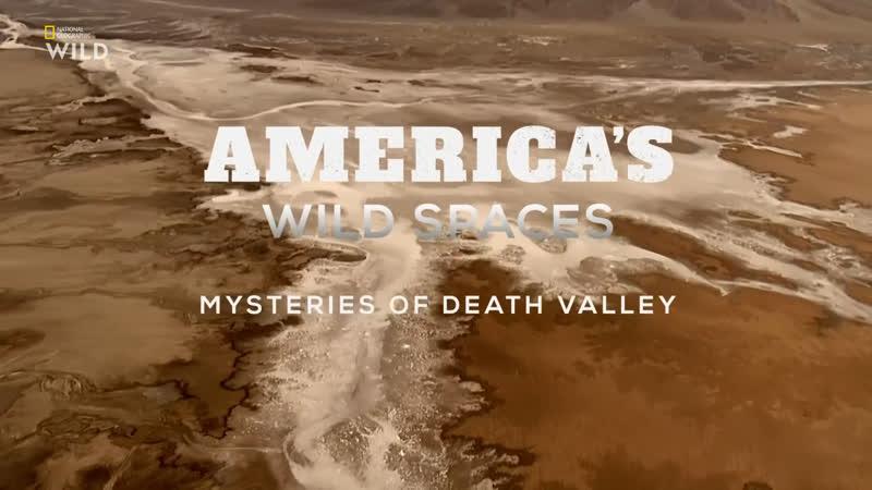 Просторы Америки Тайны Долины смерти 2 серия из 6 2018 HD 1080