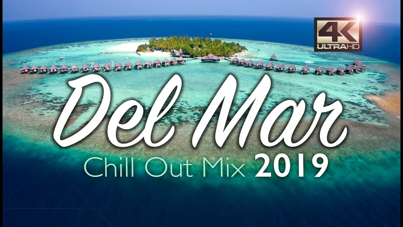 Del Mar Chillout Mix 2019 Relax Music Chill Out Music Summer Mix 2019 Del Mar Music 2019