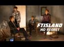 FTISLAND - No Regret (рус. суб)