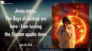 I AM TURNING THE SYSTEM UPSIDE DOWN... THE DAYS OF JUSTICE ARE HERE ❤️ Love Letter from Jesus