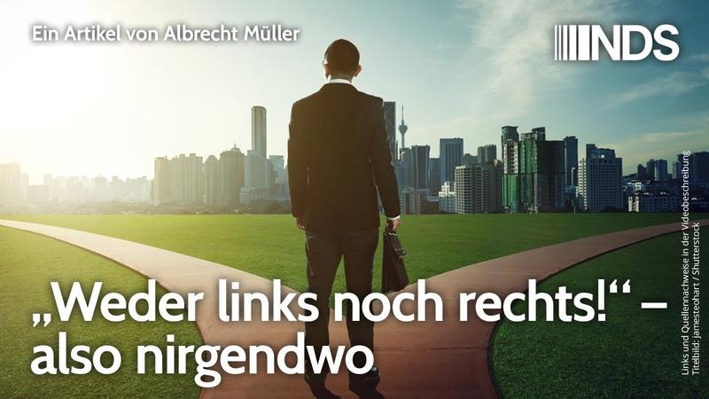 Weder links noch rechts also nirgendwo Albrecht Müller NachDenkSeiten Podcast 19 05 2020