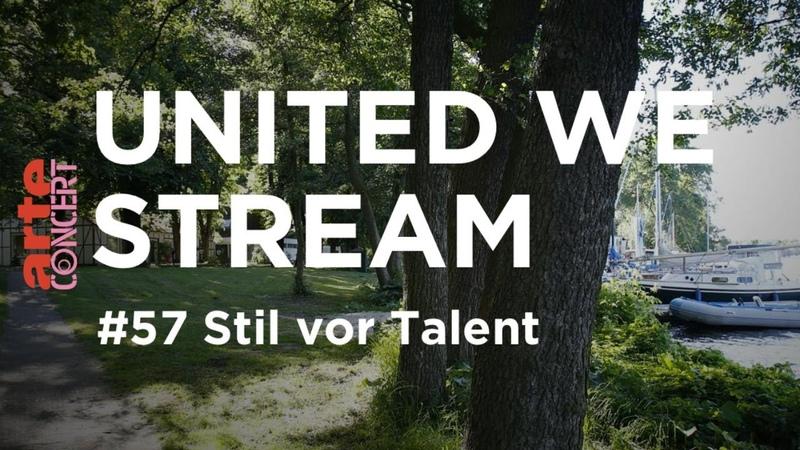 United We Stream 57 Stil vor Talent
