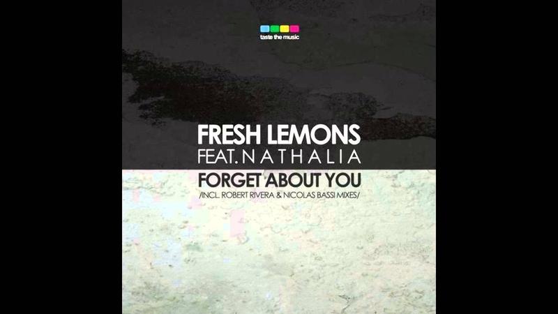 Fresh Lemons feat Nathalia Forget About You Original Mix