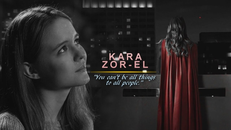 Kara Zor El You can't be all things to all people Character Study