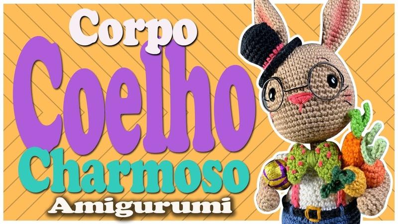 Corpo COELHO CHARMOSO Amigurumi 3 6