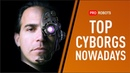 Cyborg Revolution Latest Technologies and TOP of Real Cyborgs