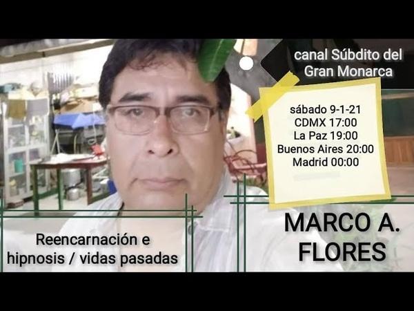 Reencarnación e hipnosis vidas pasadas Marco A. Flores