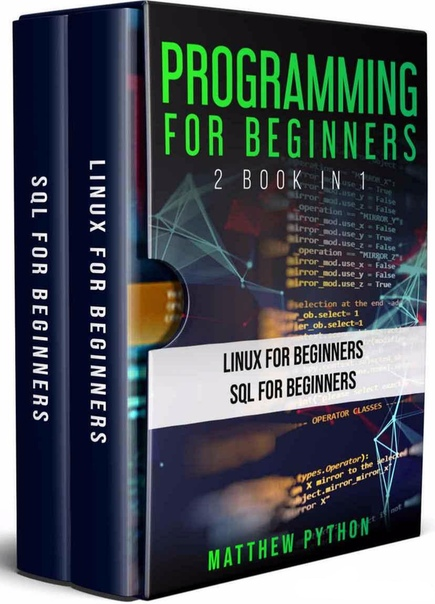 Programming for Beginners 2 book in 1 Linux for beginners, SQL for Beginners