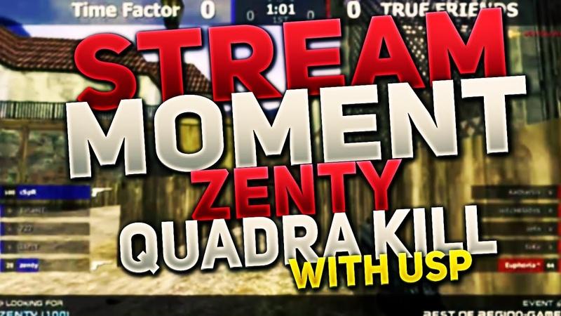 Zenty vs TRUE FRIENDS Quadra Kill with USP