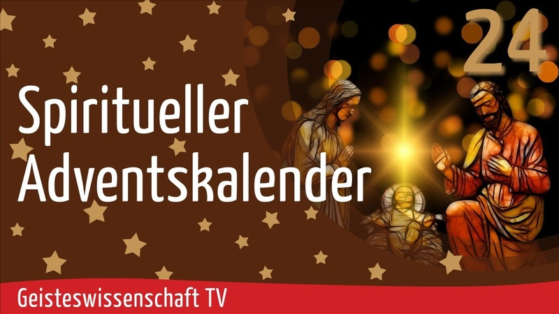 Geisteswissenschaft TV - Spiritueller Adventskalender 2020 - Teil 24