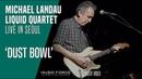 Michael Landau Liquid Quartet Live in Seoul 190314 - Dust Bowl