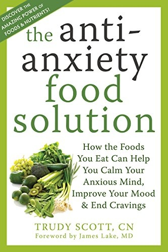 The Antianxiety Food Solution How the Foods You Eat Can Help You Calm Your Anxious Mind- Improve Your Mood ebook3000