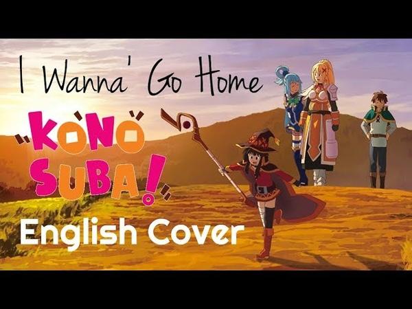 ENGLISH I Wanna' Go Home KonoSuba Akane Sasu Sora